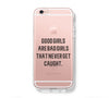 Good Girls Bad Girls iPhone 6s 6 Clear Case iPhone 6 plus Cover iPhone 5s 5 5c Transparent Case Galaxy S6 Edge S6 S5 Case - Acyc - 1