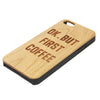 Ok But First Coffee Natural Wood Engraved iPhone 6s Case iPhone 6s plus Cover iPhone 6 5s 5 Real Wooden Case - Acyc - 3