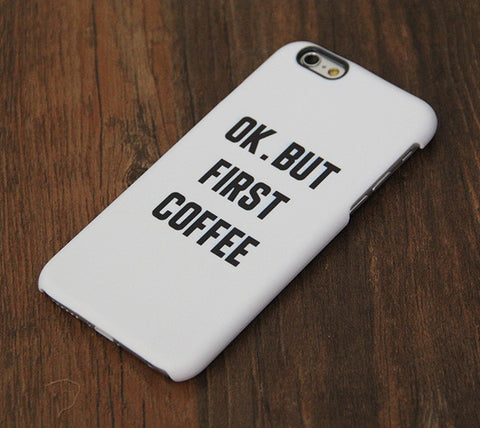 OK But First Coffee iPhone 6 Case/Plus/5S/5C/5 Dual Layer Durable Tough Case #750 - Acyc - 1