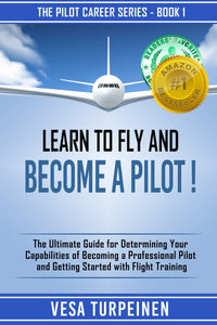 Learn to Fly and Become a Pilot! - Paperback, MOBI, EPUB (One Price, 3 Formats!)