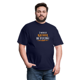 Men's T-Shirt, I Would Rather Be Flying! - navy
