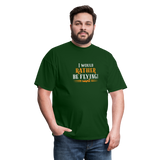 Men's T-Shirt, I Would Rather Be Flying! - forest green