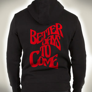 Better Days To Come Hoodies