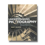 Understanding Photography by Sean T. McHugh