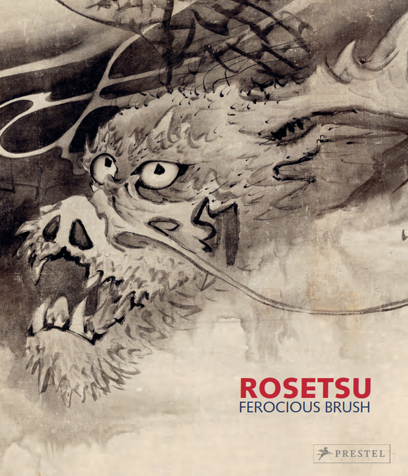2018 – ROSETSU – Ferocious Brush (catalogue)