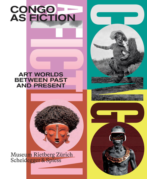 2019 – Congo as Fiction – Art Worlds Between Past and Present (catalogue)