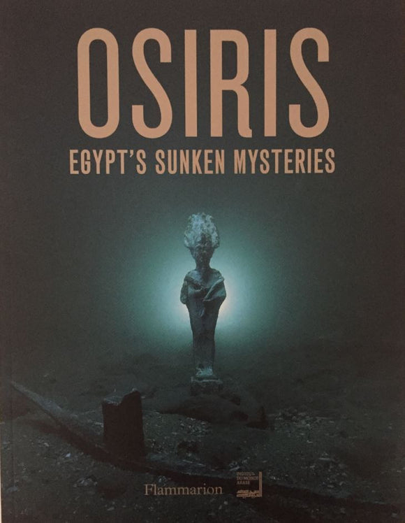 2017 – Osiris. Egypt's Sunken Mysteries (catalogue)