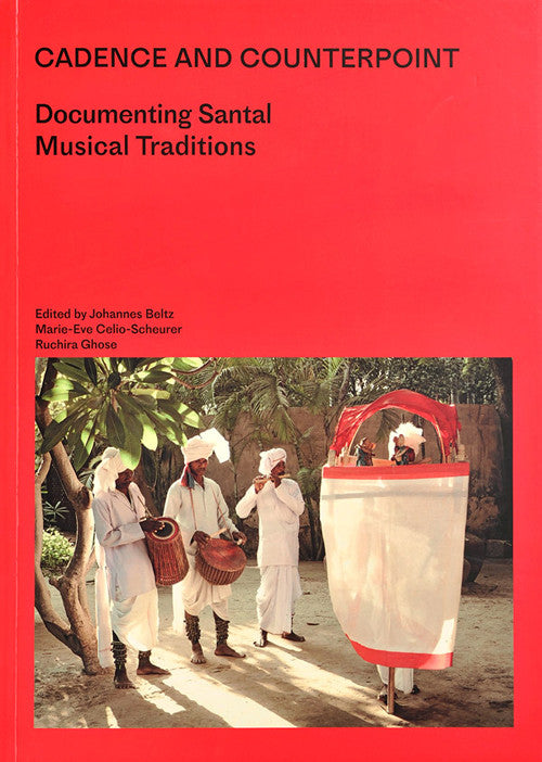 2015 - Cadence and Counterpoint: Documenting Santal Musical Traditions