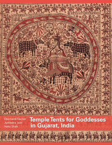 2013 - Temple tents for goddesses in Gujarat India (Catalogue)