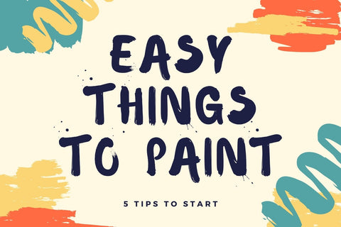 5 easy things to paint