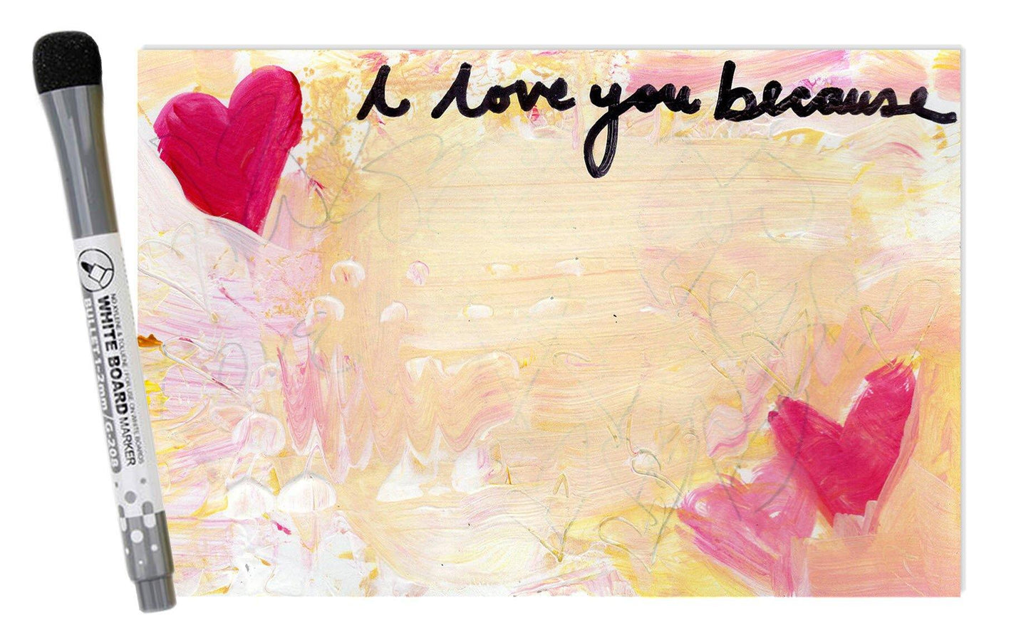 I Love You Because... Acrylic Fridge Magnet 6' x 4' inches
