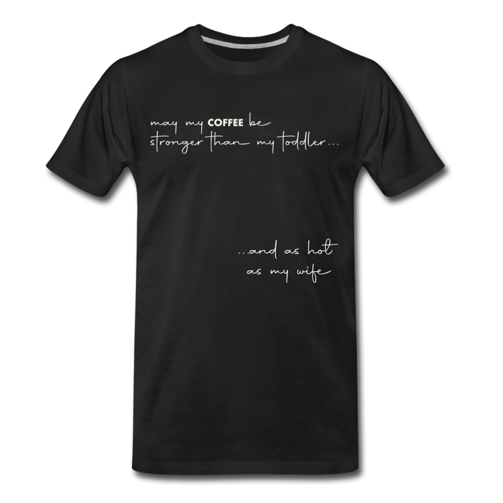 """And as hot as my wife"" Men's Organic T-Shirt - black"