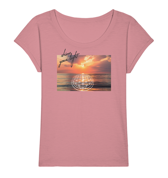 SHINE YOUR LIGHT<br>Ladies Organic Slub Shirt