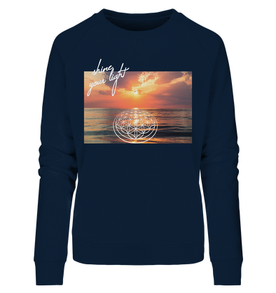 SHINE YOUR LIGHT<br>Ladies Organic Sweatshirt