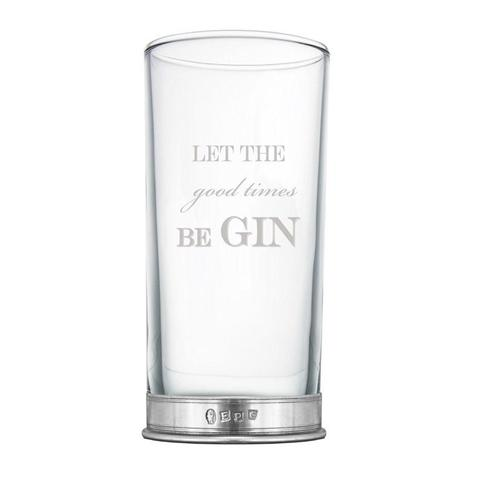 Let The Good Times Br Gin Glass