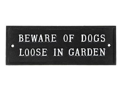 Beware Of Dogs Loose In The Garden Sign