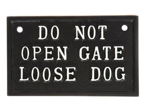 Do Not Open Gate Loose Dog Sign