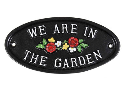 We are in the garden sign