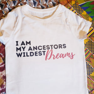 Ancestors Wildest Dreams Tee GIRLS & BOYS