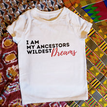 Load image into Gallery viewer, Ancestors Wildest Dreams Tee GIRLS & BOYS