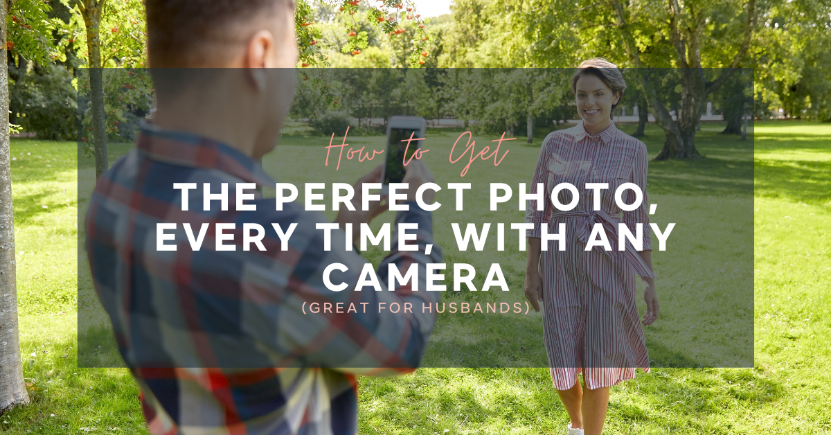 How to take the perfect photo every time with any camera