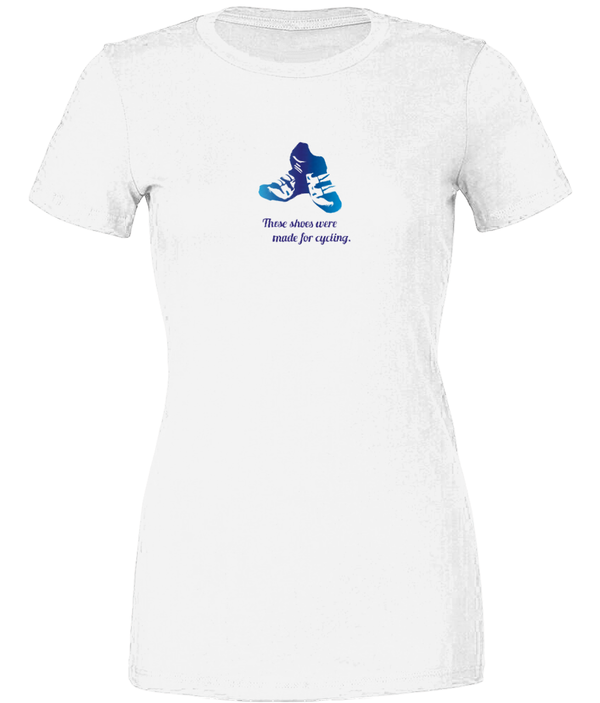 Shoes Made for Cycling - Ladies T-Shirt