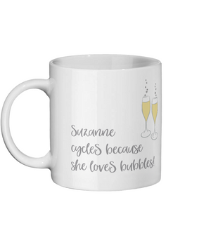 Personalised - She Cycles Because She Loves Bubbles - Ceramic Mug