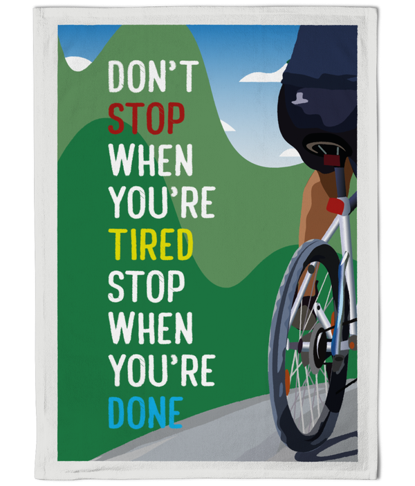 Cotton Tea Towel - Don't Stop When You're Tired Quote Cycling Designs