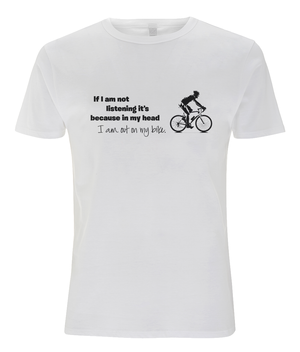 I am Out on My Bike - Cotton T-Shirt