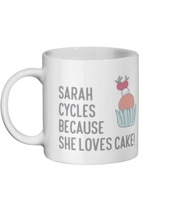 Personalised - She Cycles Because She Loves Cake - Ceramic Mug