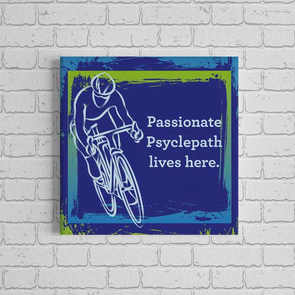 Canvas Print - Passionate Psyclepath Lives Here - 4 sizes - Green & Blue