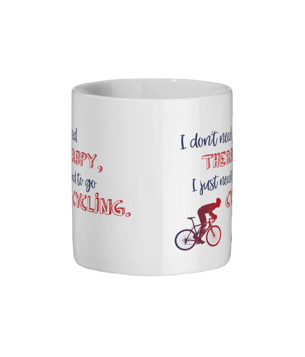 I Don't Need Therapy Cyclists Ceramic Mug - Blue & Red Design