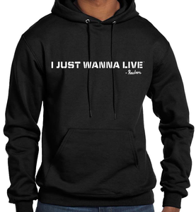 I JUST WANNA LIVE BLACK HOODIE