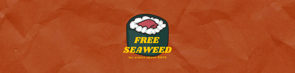 Free Seaweed For orders above RM75!