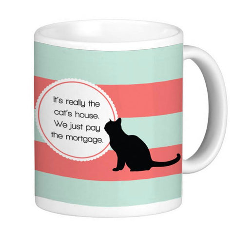 Cat Lover's Coffee Mug - It's Really The Cat's House