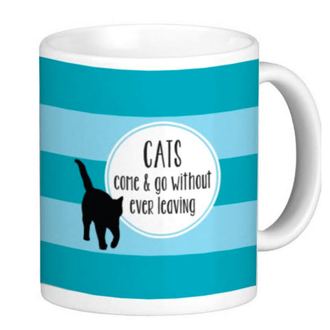 Cat Lover's Coffee Mug - Come & Go Without Ever Leaving