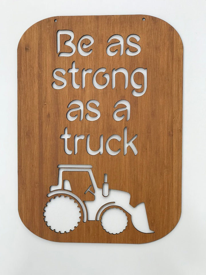 Be as strong as a truck - Kids Bedroom Wall Art Decor