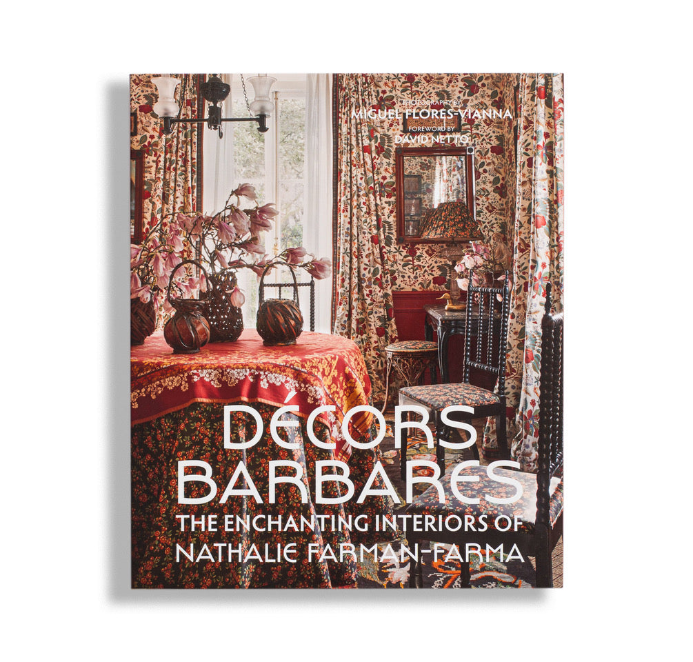 Décors Barbares: The Enchanting Interiors of Nathalie Farman-Farma – Signature Edition