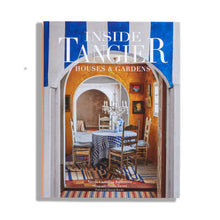 Load image into Gallery viewer, Signature Edition – Inside Tangier: Houses & Gardens