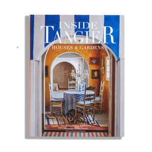 Inside Tangier: Houses & Gardens – Signature Edition