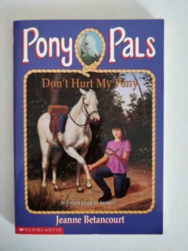 Pony Pals Don't Hurt My Pony  book by Jeanne Betancourt