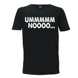 """Ummm No"" Mens T-Shirt"
