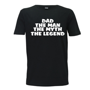 """Dad The Man The Myth The Legend"" Mens T-Shirt"