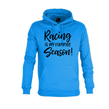 "Load image into Gallery viewer, ""Racing Is My Favourite Season"" Unisex Hoodie"