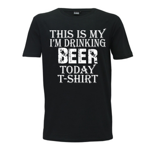 """This Is My Drinking Beer Today"" Mens T-Shirt"