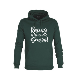 """Racing Is My Favourite Season"" Unisex Hoodie"