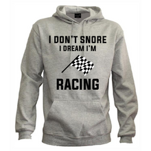 "Load image into Gallery viewer, ""I don't Snore I Dream I'm Racing"" Unisex Hoodie"
