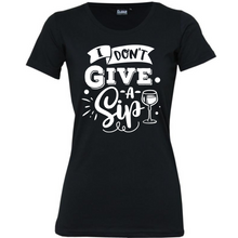 Load image into Gallery viewer, I don't Give A Sip - Woman's T-Shirt