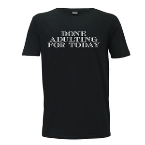 """Done Adulting for Today"" Mens T-Shirt"