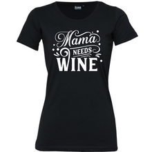 Load image into Gallery viewer, Mama Need's Wine - Woman's T-Shirt